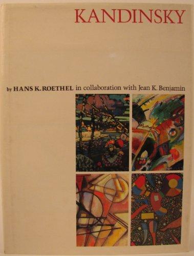 Kandinsky: Roethel, Hans K.; Benjamin, Jean K.
