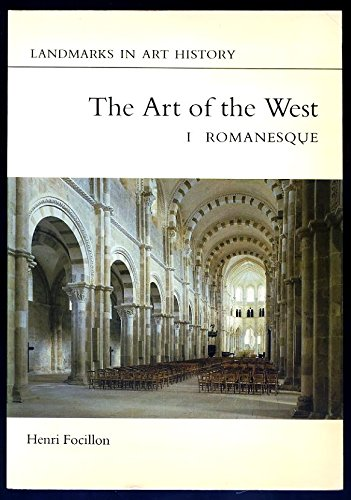 Art of the West in the Middle Ages: Romanesque v. 1 (Landmarks in Art History)