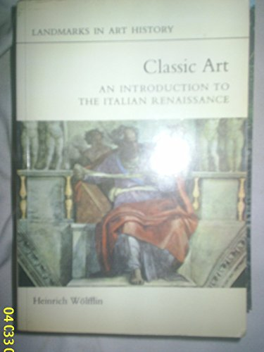 Classic Art. An Introduction to the Italian Renaissance
