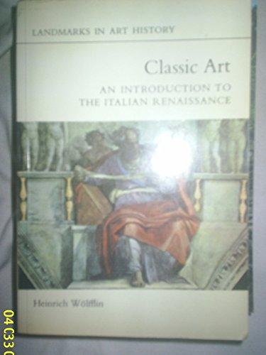 Classic Art (Landmarks in Art History) Classic Art (Landmarks in Art History), Wolfflin, Heinrich, New, 9780714821016 Never used!