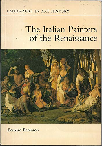 Italian Painters of the Renaissance (Landmarks in: Berenson, Bernard