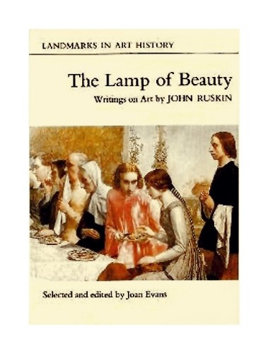 The Lamp of Beauty : Writings on: John Ruskin; Selected