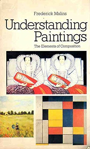 9780714821160: Understanding Paintings - The Elements of Composition