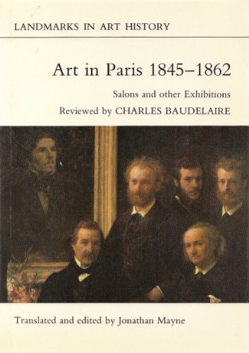 Art in Paris, 1845-62: Salons and Other: Charles Baudelaire