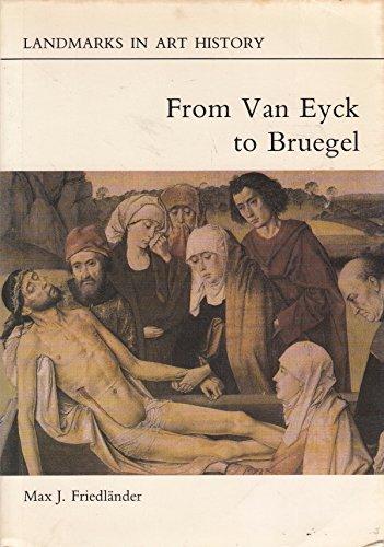 9780714821399: From Van Eyck to Bruegel (Landmarks in art history)