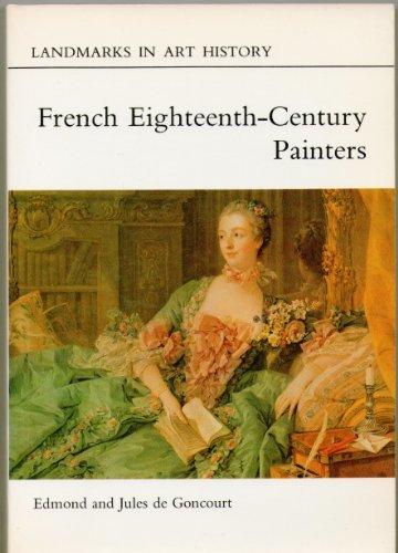 French Eighteenth Century Painters (Landmarks in Art: Edmond de Goncourt,