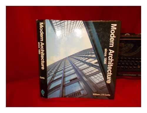 Modern Architecture William Curtis modern architecture since 1900 - abebooks