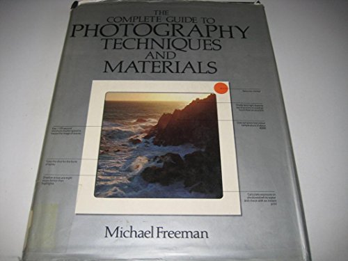 9780714822495: Complete Guide to Photography: Techniques and Materials