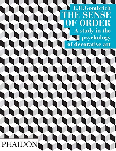 9780714822594: The Sense of Order: A Study in the Psychology of Decorative Art (The Wrightsman Lectures, V. 9)