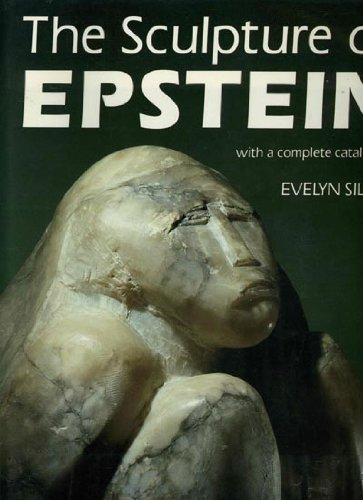 THE SCULPTURE OF EPSTEIN with a Complete Catalogue.