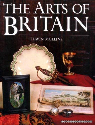 The Arts of Britain: Edwin B. Mullins