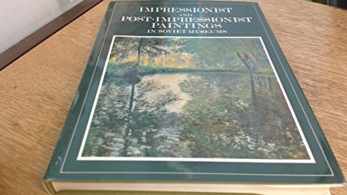 Impressionists and Post-impressionists in Soviet Museums: Anna Barskaya, E. Georgievskaya, et al