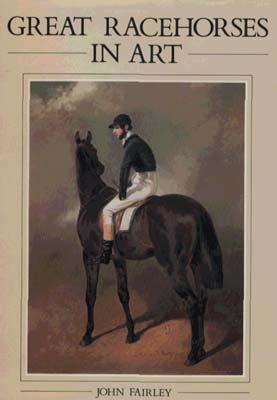Great racehorses in art (0714823198) by John FAIRLEY
