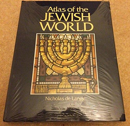 Atlas of the Jewish World (Facts on file): NICHOLAS DE LANGE