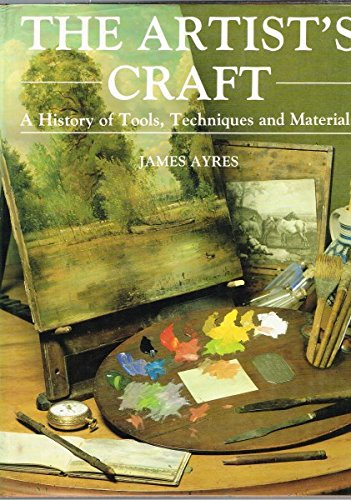 9780714823430: The Artist's Craft: A History of Tools, Techniques, and Materials