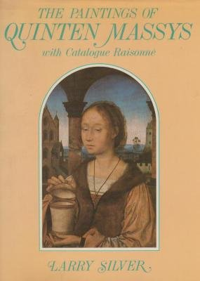 9780714823461: The Paintings of Quinten Massys with Catalogue Raisonne