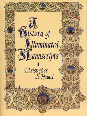 A History of Illuminated Manuscripts.,: de Hamel, Christopher: