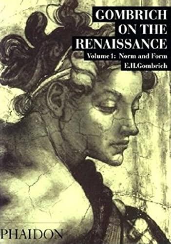 Gombrich On the Renaissance - Volume 1: Norm and Form: Gombrich, E.H.