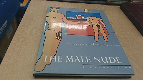 9780714823829: The Male Nude: A Modern View