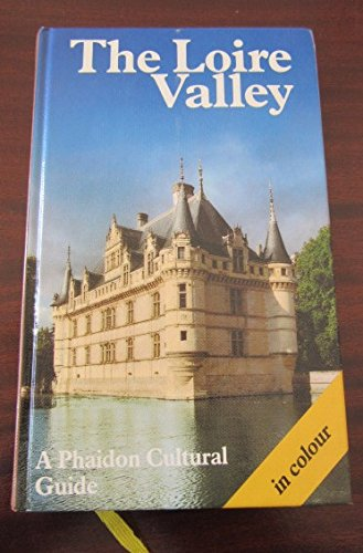 9780714823850: The Loire Valley: A Phaidon Cultural Guide With over 250 Color Illustrations and 6 Pages of Maps (English and German Edition)