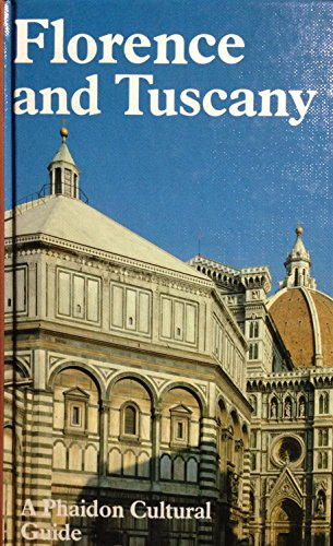 Florence and Tuscany (Phaidon Cultural Guide)