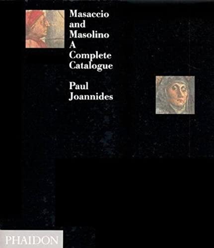 9780714823980: Masaccio and Masolino. A complete catalogue