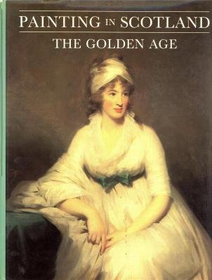 Painting in Scotland: the Golden Age.: DUNCAN MACMILLAN