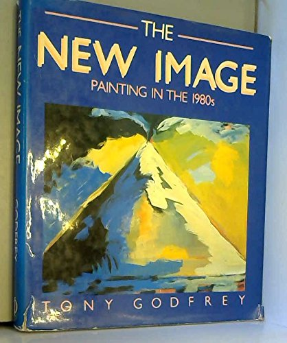 9780714824031: The New Image. Painting in the 1980s.
