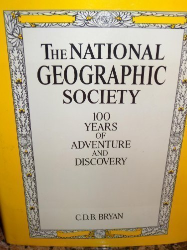 9780714824857: The National Geographic Society: 100 Years of Adventure and Discovery