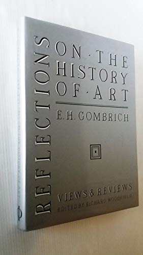 9780714824932: Reflections on the History of Art Views and Reviews