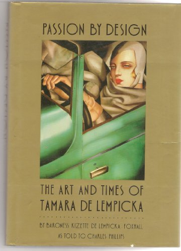 9780714824970: Passion by Design: Art and Times of Tamara De Lempicka