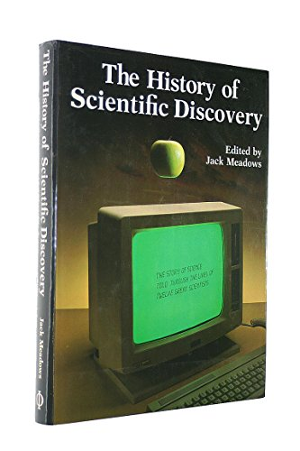 THE HISTORY OF SCIENTIFIC DISCOVERY: MEADOWS, Jack