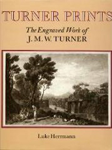 Turner's Prints: The Engraved Work of J. M. W.Turner