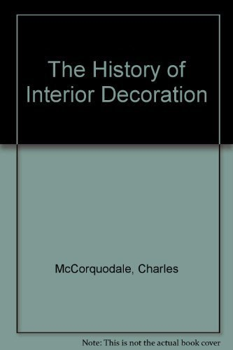 The History of Interior Decoration: McCorquodale, Charles