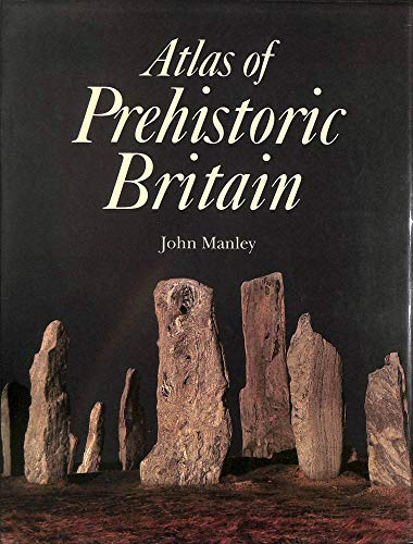 9780714825694: Atlas of Prehistoric Britain