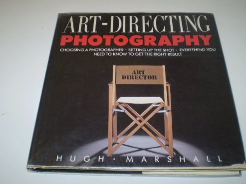 Art Directing Photography (Graphic Designer's Library): Marshall, Hugh