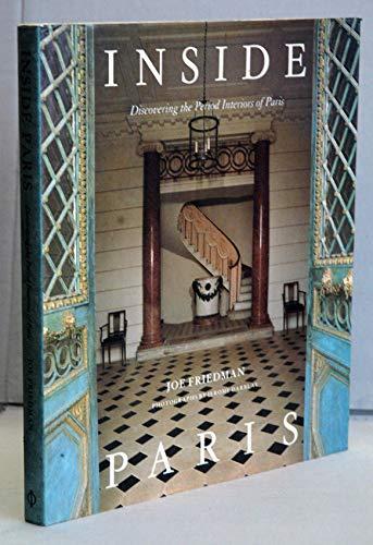 9780714826035: Inside Paris: Discovering the period Interiors of Paris