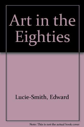 9780714826097: Art in the Eighties