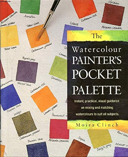 WATERCOLOUR PAINTER'S POCKET PALETTE,THE (AUTRES PHAIDON) (9780714827100) by CLINCH M