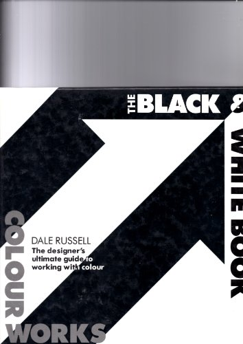 9780714827155: Colourworks: Black and White Book: The Designer's Ultimate Guide to Working with Colour