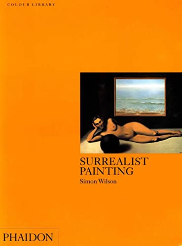 9780714827223: Surrealist Painting: Colour Library (Phaidon Colour Library)