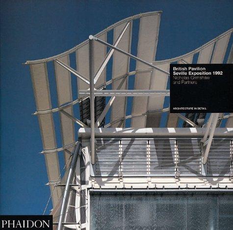 British Pavilion, Seville Exposition 1992 Nicholas Grimshaw and Partners: Colin Davies