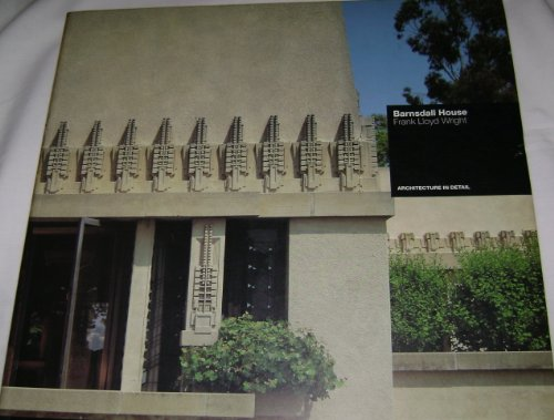 9780714827506: Barnsdall (Hollyhock) House, Los Angeles 1920, Frank Lloyd Wright (Architecture in Detail)