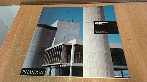 9780714827704: Unite D'Habitation: Marseilles 1945-52 Le Corbusier (Architecture in Detail)