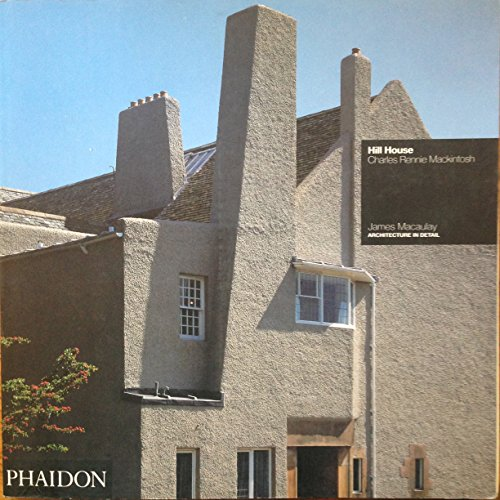 9780714827803: Hill House: Charles Rennie Mackintosh (Architecture in Detail (London, England).)