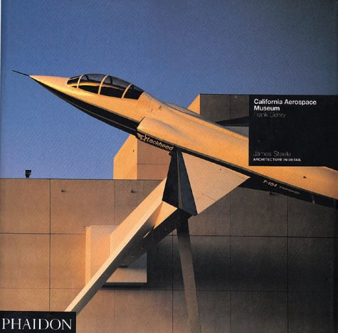 9780714827810: California Aerospace Museum: Los Angeles, 1982-4, Frank Gehry (Architecture in Detail)