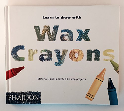 9780714828152: Learn to Draw with Wax Crayons (Learn to paint & draw)