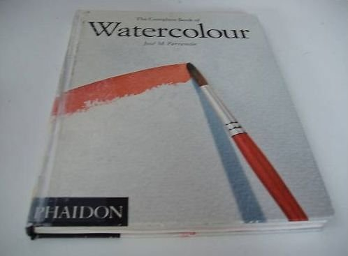 The Complete Book of Watercolour: Parramon, J.M.