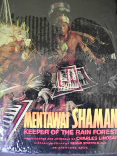 Mentawai Shaman: Keeper of the Rain Forest.: Charles Lindsay
