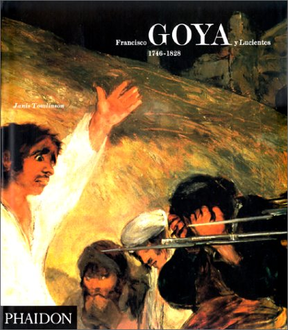 9780714829128: Francisco Goya y Lucientes : 1746-1828